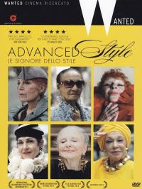 Advanced style : le signore dello stile / diretto da Lina Plioplyte ; musiche originali Kelli Scarr