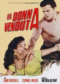 La donna venduta / diretto da Nicholas Ray ; soggetto di Jean Evans ; sceneggiatura di Jesse Lasky Jr. ; musiche di Les Baxter