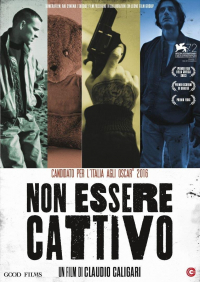 Non essere cattivo / un film di Claudio Caligari