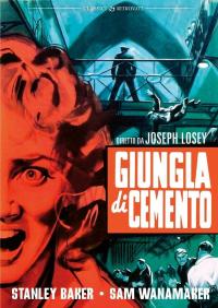 Giungla di cemento [DVD] / diretto da Joseph Losey ; [con] Stanley Baker, Sam Wanamaker