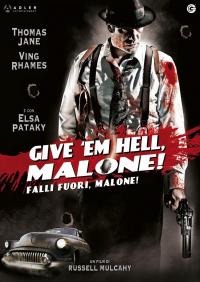 Give 'em hell, Malone! [VIDEOREGISTRAZIONE]