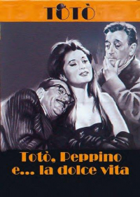 Toto, Peppino e ... la dolce vita