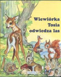Wiewiorka Tosia odwiedza las