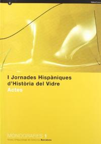 I jornades hispaniques d' historia del vidre
