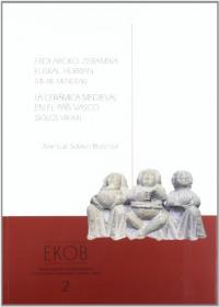 Erdi Aroko zeramika Euskal Herrian (VIII.-XIII. mendeak)