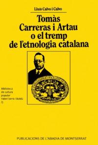 Tomàs Carreras i Artau o el tremp de l'etnologia catalana