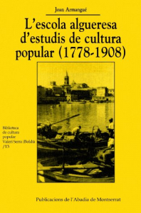 L'escola algueresa d'estudis de cultura popular (1778-1908)