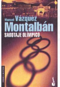 Sabotaje olimpico / Manuel Vazquez Montalban