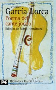 Poema del cante jondo : (1921) / Federico García Lorca ; seguido de tres textos teóricos de Federico García Lorca y Manuel de Falla ; edición de Mario Hernández