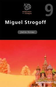 Miguel Strogoff / Julio Verne ; traduccion: Manuel Quinto ; apendice : Teresa Colomer