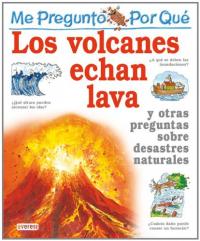 Me pregunto por que los volcanes echan lava