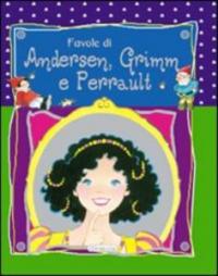 Favole di Andersen, Grimm, Perrault