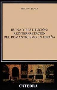 Ruina y restitución: reinterpretación del Romanticismo en España