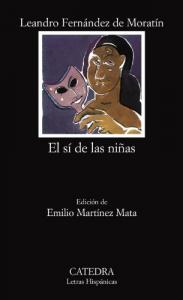 El si de las ninas / Leandro Fernandez de Moratin ; edicion de Emilio Martinez Mata