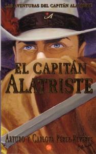 El capitán Alatriste / Arturo y Carlota Pérez-Reverte