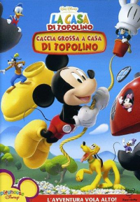Caccia grossa a casa di Topolino [DVD] / directed by Rob LaDuca, Howy Parkins, Victor Cook ; written by Ashley Mendoza ; music by Mike Himelstein & Michael Turner