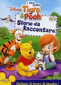 I miei amici Tigro e Pooh [DVD]. Storie da raccontare
