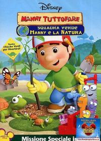 Manny Tuttofare. Squadra verde