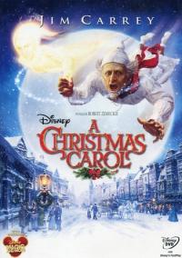 A Christmas Carol [DVD] / adattato allo schermo e diretto da Robert Zemeckis ; musiche di Alan Silvestri ; ispirato al classico di Charles Dickens