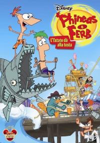 Phineas e Ferb. L'estate dà alla testa