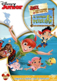 Jake e i pirati dell'Isola che non c'è [Videoregistrazione]. ˆIl ‰ritorno di Peter Pan