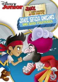 Jake e i pirati dell'isola che non c'è. Jake sfida Uncino
