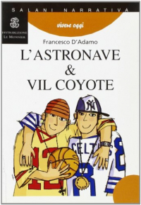 L' astronave & Vil Coyote