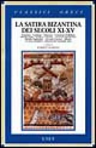 La satira bizantina dei secoli 11.-15. / a cura di Roberto Romano