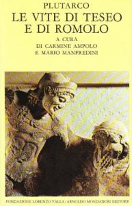 Vite parallele / Plutarco ; introduzione, traduzione e note di Carlo Carena. Le vite di Teseo e di Romolo