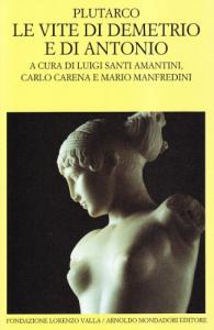 Vite parallele / Plutarco ; introduzione, traduzione e note di Carlo Carena. Le vite di Demetrio e di Antonio