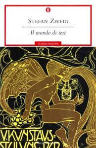 Il  mondo di ieri : ricordi di un europeo / Stefan Zweig ; traduzione di Lavinia Mazzucchetti