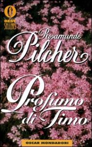 Profumo di timo / Rosamunde Pilcher ; traduzione di Pierangelo Badano e Liliana Schwammenthal