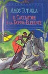 Il cacciatore e la donna-elefante
