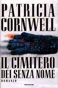 Il cimitero dei senza nome / Patricia Cornwell ; traduzione di Anna Rusconi