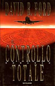 Il  controllo totale / David B. Ford ; traduzione di Luciana Crepax