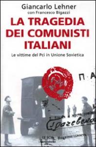 La tragedia dei comunisti italiani