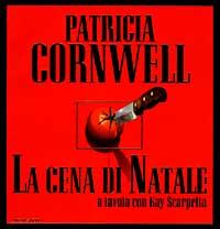 La cena di Natale : a tavola con Kay Scarpetta / Patricia Cornwell