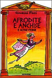 Afrodite e Anchise, e altre storie