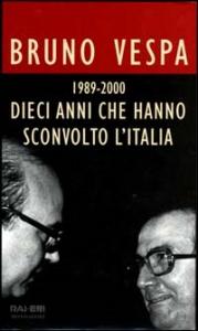 Dieci anni che hanno sconvolto l'Italia