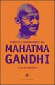 Precetti e insegnamenti del Mahatma Gandhi