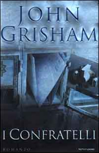 I confratelli / John Grisham ; traduzione di Tullio Dobner