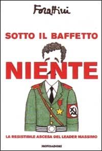 Sotto il baffetto niente/ Giorgio Forattini