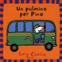 Un pulmino per Pina / Lucy Cousins