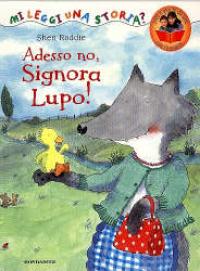 Adesso no, Signora Lupo!
