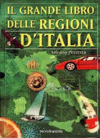 Il grande libro delle regioni d'Italia