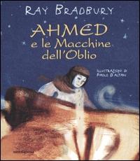 Ahmed e le macchine dell'oblio