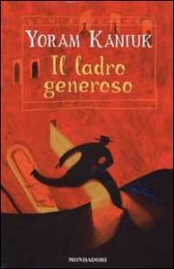 Il  ladro generoso / Yoram Kaniuk ; edizione italiana italiana a cura di Francesca Lazzarato ; illustrazioni di Beppe Giacobbe