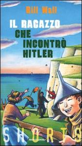 Il ragazzo che incontrò Hitler