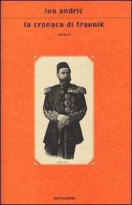 La  cronaca di Travnik : romanzo / Ivo Andric ; traduzione di Dunja Badnjevic