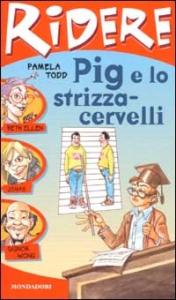 Pig e lo strizza-cervelli